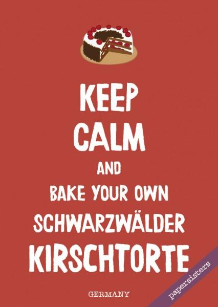 Keep calm Schwarzwälder Kirschtorte - No.12