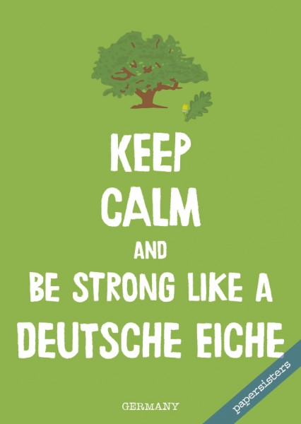 Keep calm Deutsche Eiche - No.13