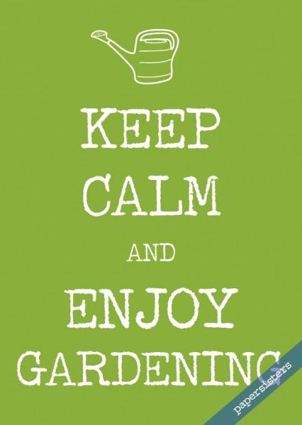Keep calm enjoy gardening