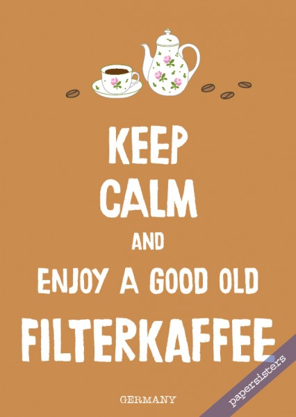 Keep calm Filterkaffee - No.17