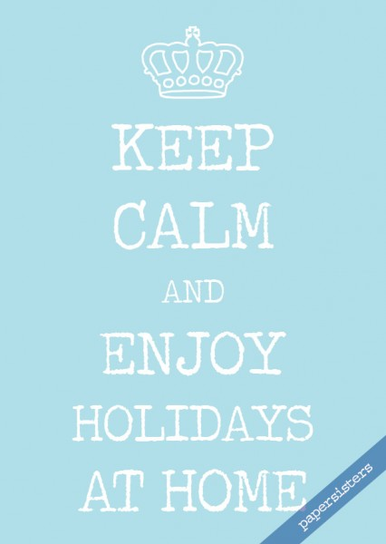 Keep calm holidays at home