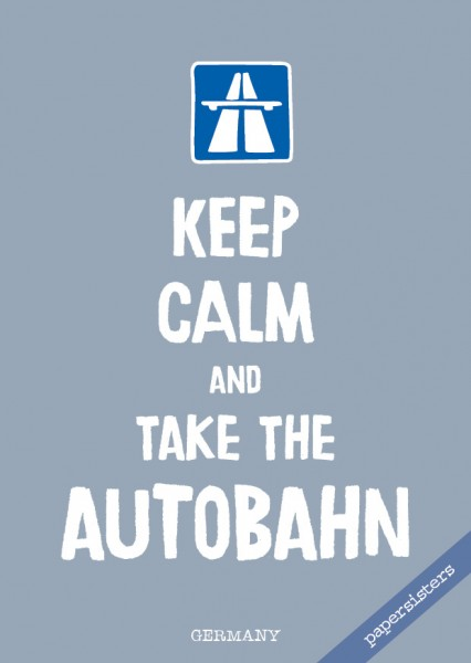 Keep calm Autobahn - No.8
