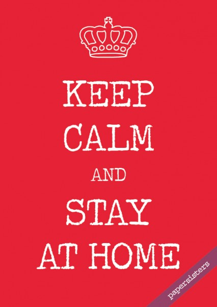 Keep calm stay at home