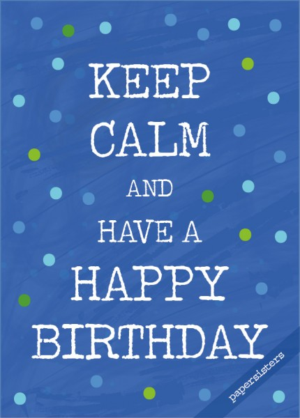 Keep calm Happy Birthday blue